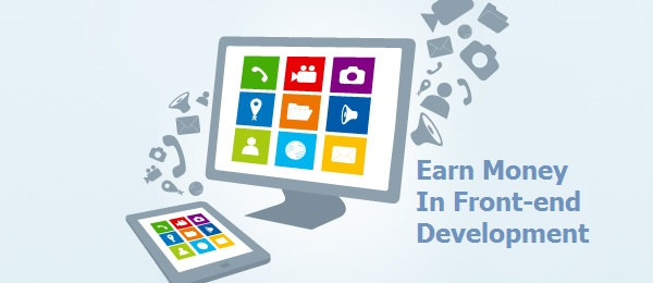 Career Tips: Ways To Earn Money As A Front-End Developer